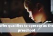 Who qualifies to operate as the preschool