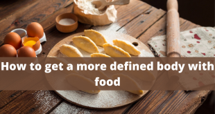 How to get a more defined body with food